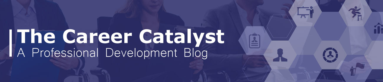 The Career Catalyst: A Professional Development Blog
