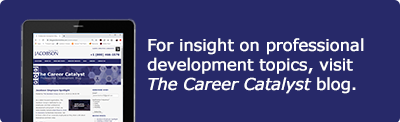 For insights on professional development topics, visit The Career Catalyst blog.