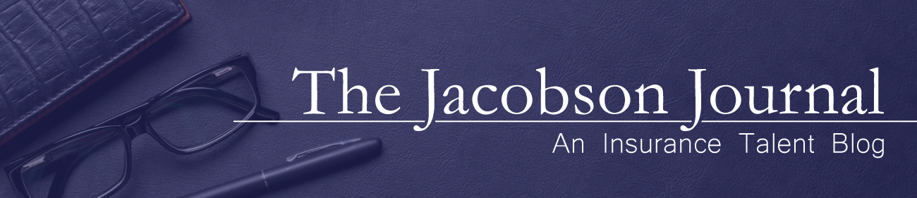 The Jacobson Journal: An Insurance Talent Blog